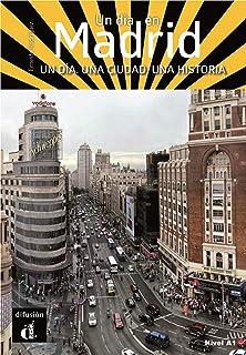 Un día en Madrid: Un día en Madrid