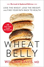 Wheat Belly (Revised and Updated Edition): Lose the Wheat, Lose the Weight, and Find Your Path Back to Health