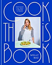 Cook This Book: Techniques That Teach and Recipes to Repeat: A Cookbook