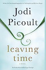 Leaving Time (with bonus novella Larger Than Life): A Novel Kindle Edition