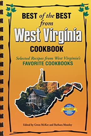 Best of the Best from West Virginia Cookbook: Selected Recipes from West Virginias Favorite Cookbooks