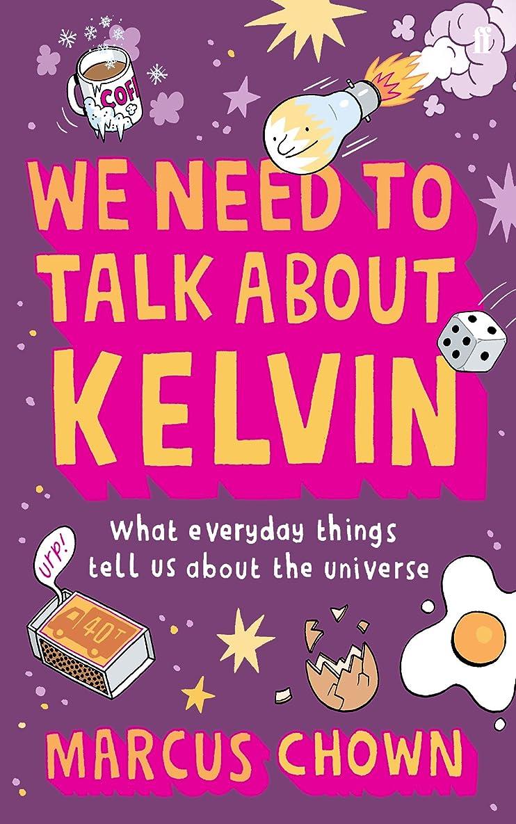 該当する調整可能誠実さWe Need to Talk About Kelvin: What everyday things tell us about the universe (English Edition)