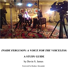 Inside Ferguson: A Voice for the Voiceless: A Study Guide