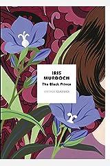 The Black Prince: Vintage Classics Murdoch Series Kindle Edition