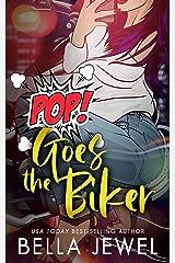 Pop Goes The Biker: Turf Wars #3 Kindle Edition