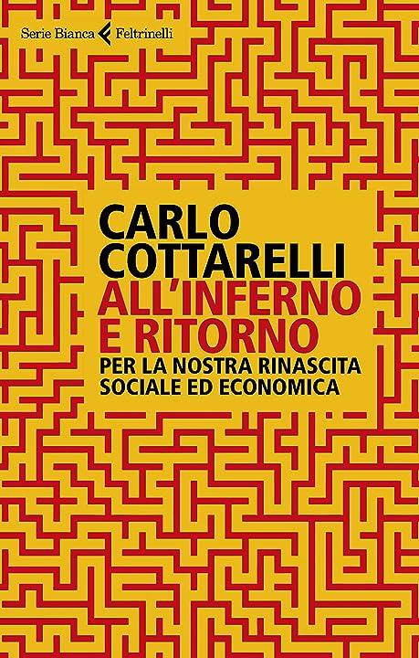 Libro di carlo cottarelli all`inferno e ritorno. per la nostra rinascita sociale ed economica(italiano) 978-8807173905