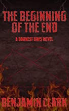 The Beginning of the End: A Darkest Days Novel
