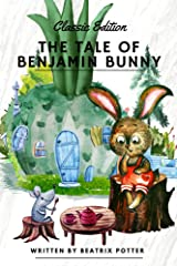The Tale of Benjamin Bunny: Classic Children's Folk Tales With Original Illustrated Kindle Edition