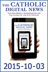 The Catholic Digital News 2015-10-03 (Special Issue: Pope Francis in the U.S.) Kindle Edition