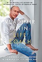 Vladimir Putin. Life Coach