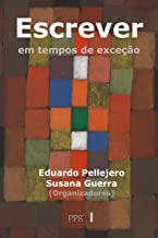 Escrever em tempos de exceção (Portuguese Edition)