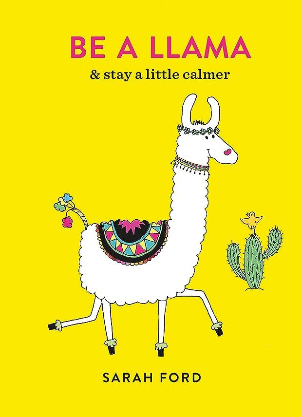 残基ショッキング脚Be a Llama: & stay a little calmer (Be a...) (English Edition)
