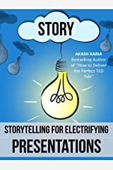 Public Speaking: Storytelling Techniques for Electrifying Presentations Kindle Edition
