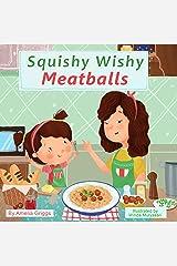 Squishy Wishy Meatballs (Bella and Mia Adventure Series Book 2) Kindle Edition