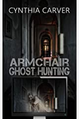 Armchair Ghost Hunting Kindle Edition