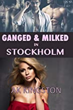 Ganged and Milked in Stockholm (Milk Jugs Book 7)