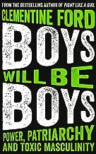 Boys Will Be Boys: Power, Patriarchy and Toxic Masculinity (English Edition)