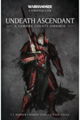 Undeath Ascendant: A Vampire Counts Omnibus (Warhammer Chronicles) Kindle Edition