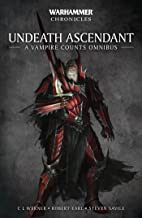 Undeath Ascendant: A Vampire Counts Omnibus (Warhammer Chronicles)