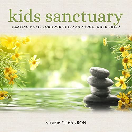 Kids Sanctuary: Healing Music For Your Child And Your Inner Child
