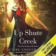 Up Shute Creek: Rose Gardner Investigations, Book 4