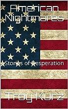 American Nightmares: Stories of Desperation