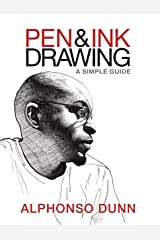 Pen and Ink Drawing: A Simple Guide Kindle Edition