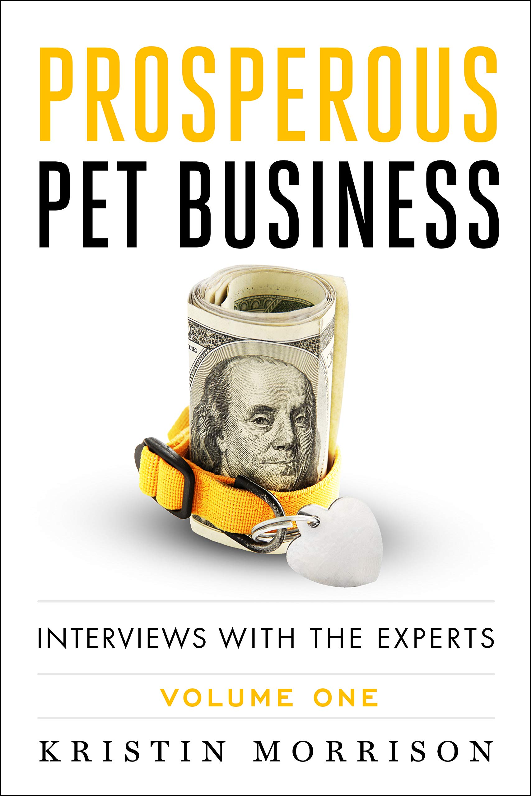 Image OfProsperous Pet Business : Interviews With The Experts - Volume One (English Edition)