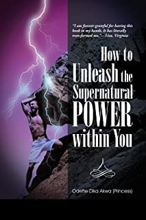 How to Unleash the Supernatural Power Within You