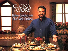 Cucina Amore: Italian Cooking Series With Nick Stellino