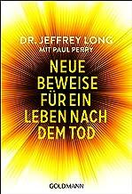 Neue Beweise für ein Leben nach dem Tod (German Edition)