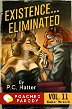 Existence…Eliminated: Poached Parody (Kaiser Wrench Book 11)
