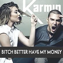 Bitch Better Have My Money - Single [Explicit]