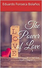 The Power of Love: The Blessing of a Christian Heart: Chapter I