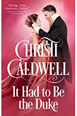 It Had to Be the Duke: An All the Duke's Sins Prequel Kindle Edition