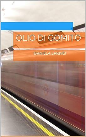 Olio di gomito: DANIELA LARIVEI