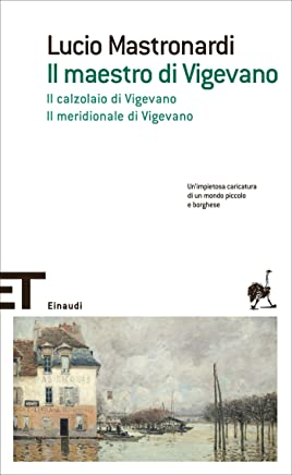 Il maestro di Vigevano. Il calzolaio di Vigevano. Il meridionale di Vigevano (Einaudi tascabili. Scrittori Vol. 226)