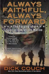 Always Faithful, Always Forward: The Forging of a Special Operations Marine Kindle Edition