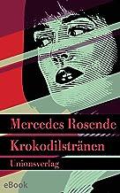 Krokodilstränen: Kriminalroman. Die Montevideo-Romane (2) (Unionsverlag Taschenbücher) (German Edition)