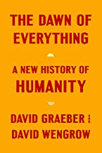 The Dawn of Everything: A New History of Humanity (English Edition)
