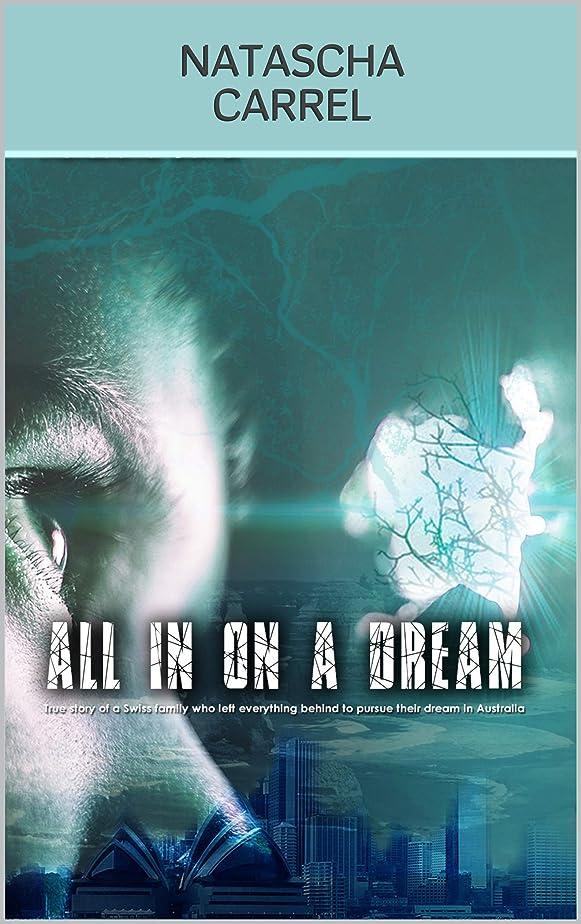 ダーリン明らか建設All in on a Dream: True story of a Swiss family who left everything behind to pursue their dream in Australia (English Edition)