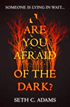 Are You Afraid of the Dark?: A tense, gripping new crime thriller which will keep you on the edge of your seat!