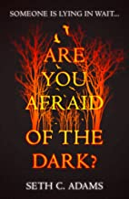 Are You Afraid of the Dark?: A tense, gripping new thriller for 2019 which will keep you on the edge of your seat!
