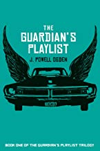 The Guardian's Playlist: A Haunting Dark Fantasy (The Guardian's Playlist Trilogy Book 1)