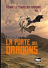 La porte des dragons: vienne les temps des dragons Vol.1 (Ailleurs(s)) (French Edition)