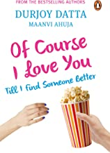 Of Course I Love You: Till I Find Someone Better