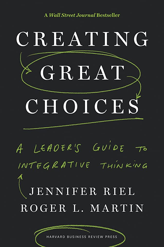保有者魔術師ホステスCreating Great Choices: A Leader's Guide to Integrative Thinking (English Edition)