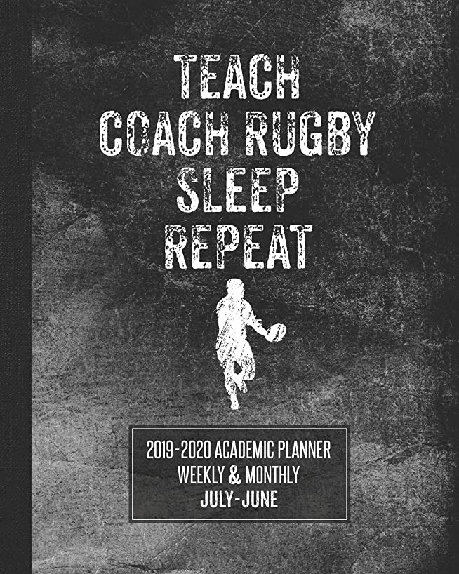 依存先行する物語Teach Coach Rugby Sleep Repeat: 2019-2020 Academic Planner Weekly and Monthly