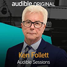 Ken Follett - August 2017: Audible Sessions: FREE Exclusive Interview