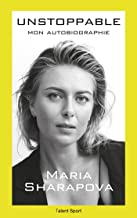 Livres Maria Sharapova : Unstoppable : Mon autobiographie PDF